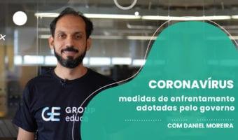 Coronavirus - Coronavírus: medidas de enfrentamento adotadas pelo governo e autoridades
